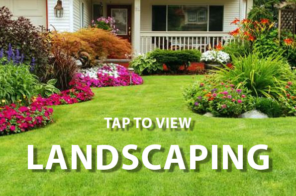 Tap to View Landscaping