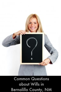 Common Questions about Wills in Bernalillo County, NM