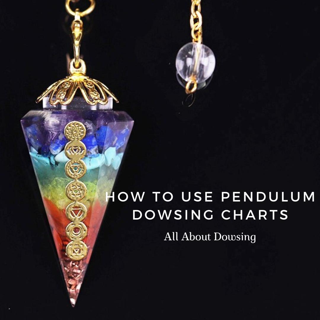 How-To-Use-Pendulum-Dowsing-Charts