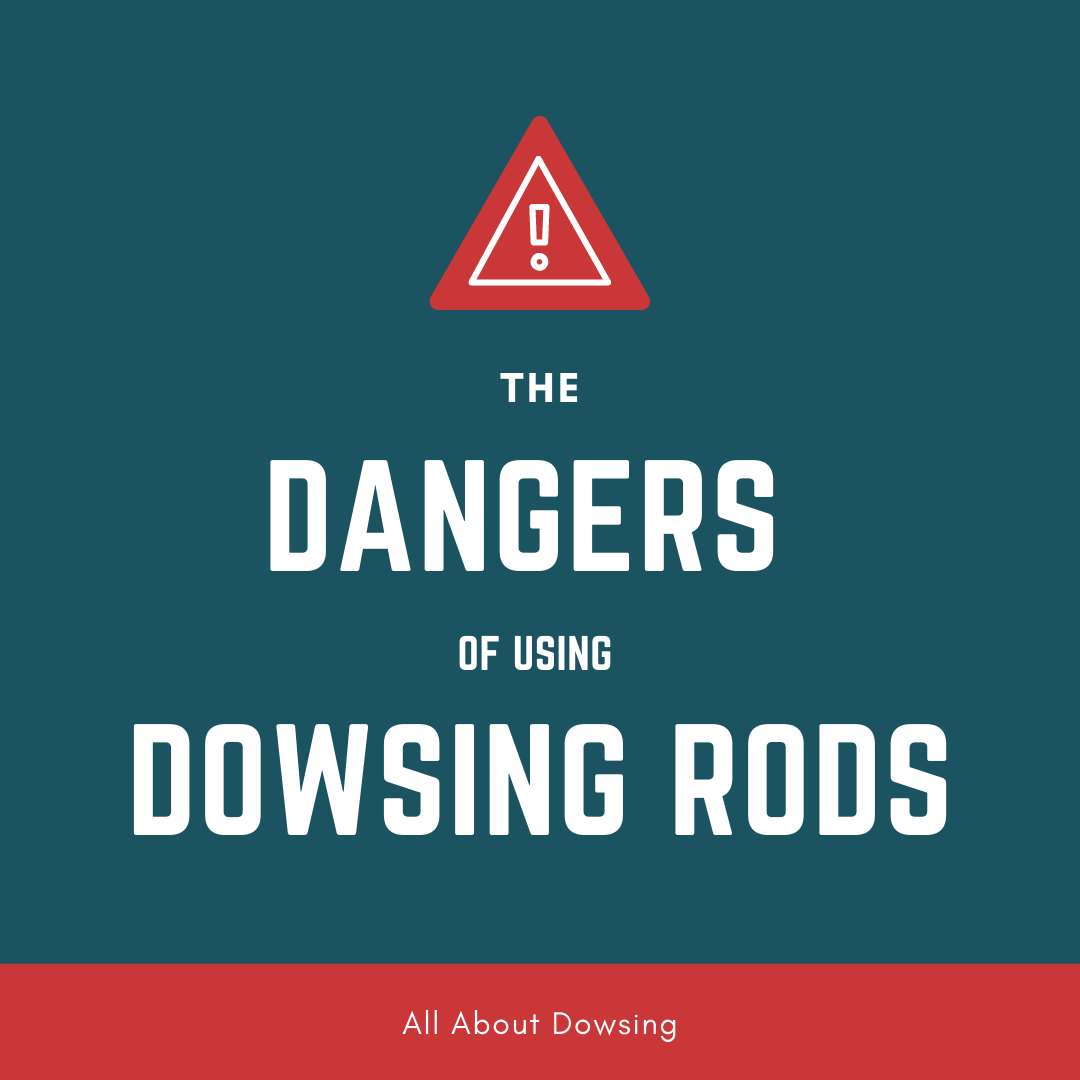 the-dangers-of-using-dowsing-rods