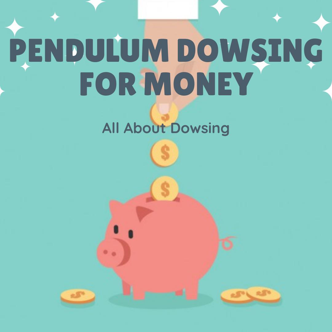pendulum-dowsing-for-money