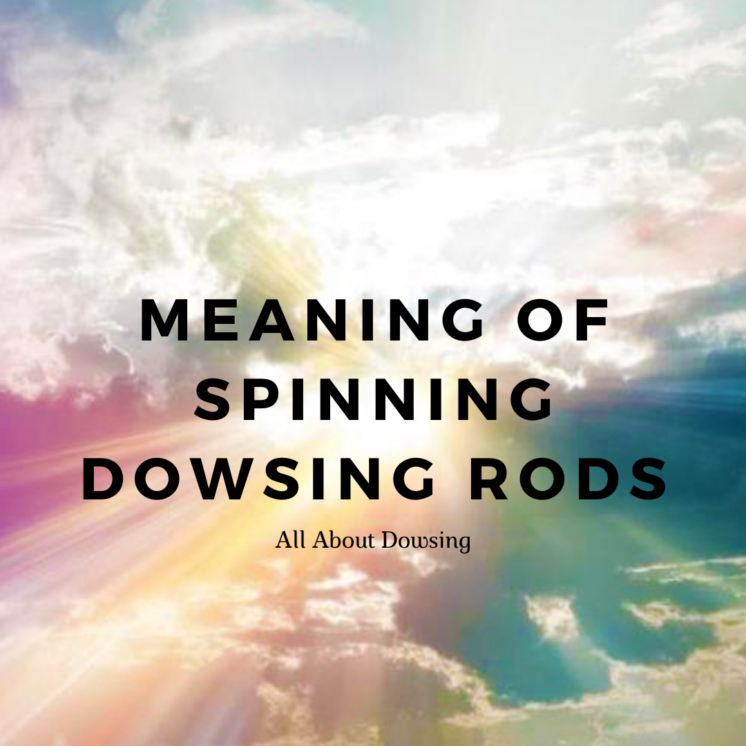 what-does-it-mean-when-dowsing-rods-spin