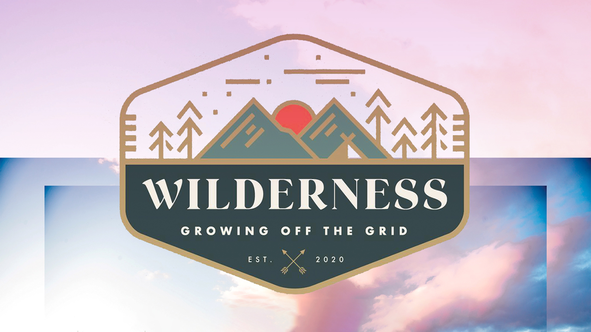 Wilderness: Growing Off the Grid