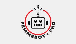 Femmebot PHD Logo & Bumper