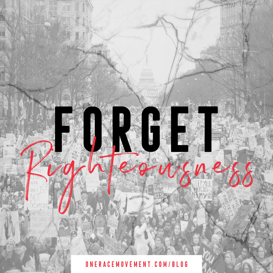Forget Righteousness