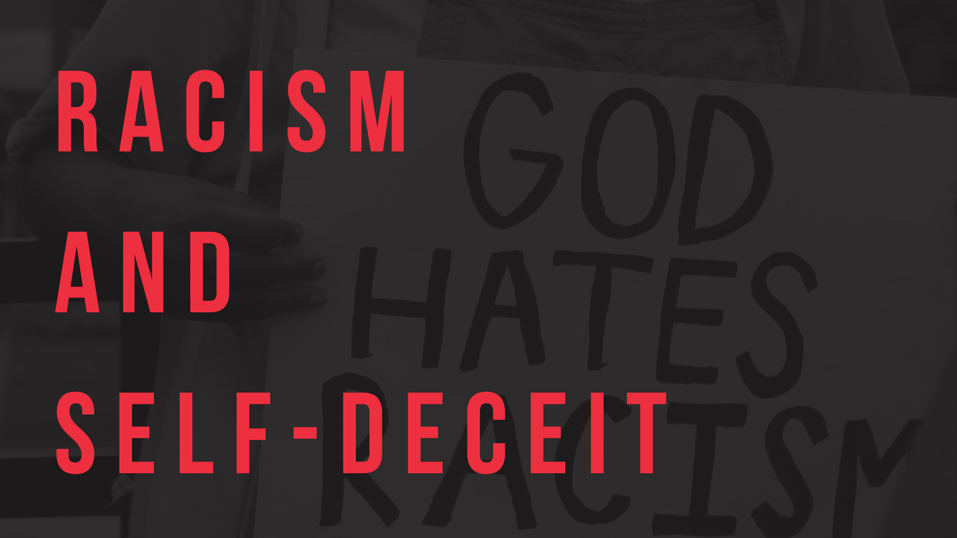 Racism and Self Deceit
