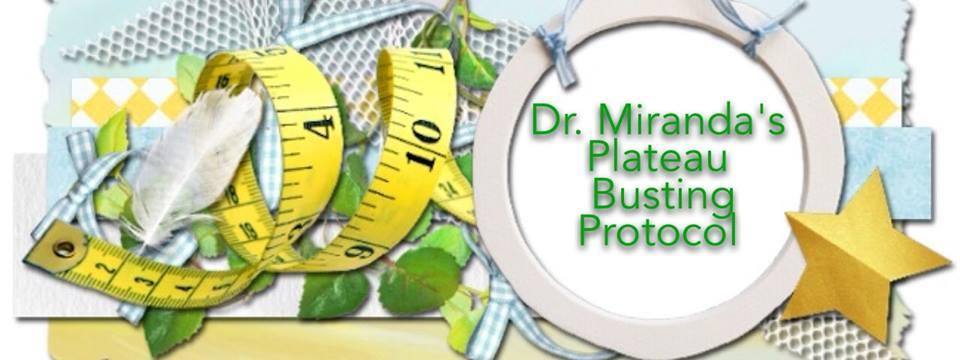 Dr. Miranda's Plateau Busting Protocol