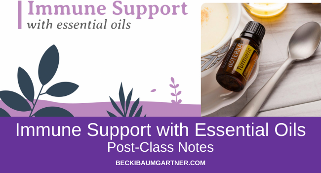 Immune Support With Essential Oils Post-Class Notes