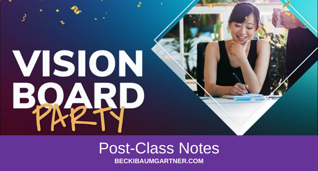 Vision Board Party Post-Class Notes