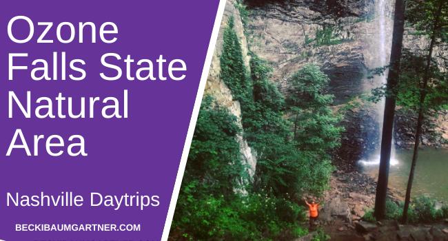 Nashville Daytrips: Ozone Falls State Natural Area