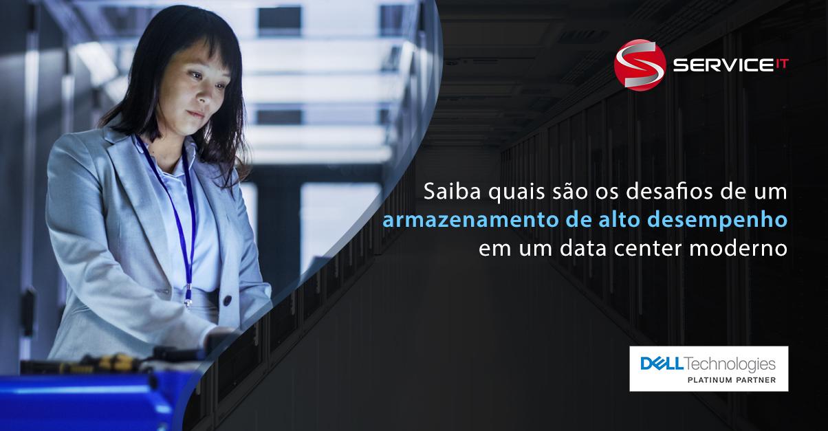 Conheça os desafios do armazenamento de alto desempenho em um moderno data center