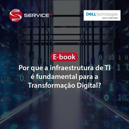 E-book: Por que a infraestrutura de TI é fundamental para a Transformação Digital?