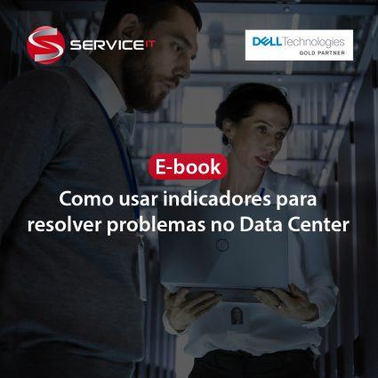 E-book: Como usar indicadores para resolver problemas no data center?