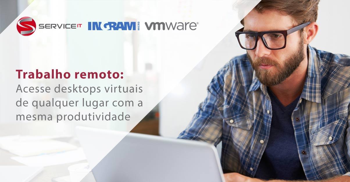 Trabalho remoto: Desktops virtuais como serviço podem ser acessados de qualquer lugar com a mesma produtividade da experiência local