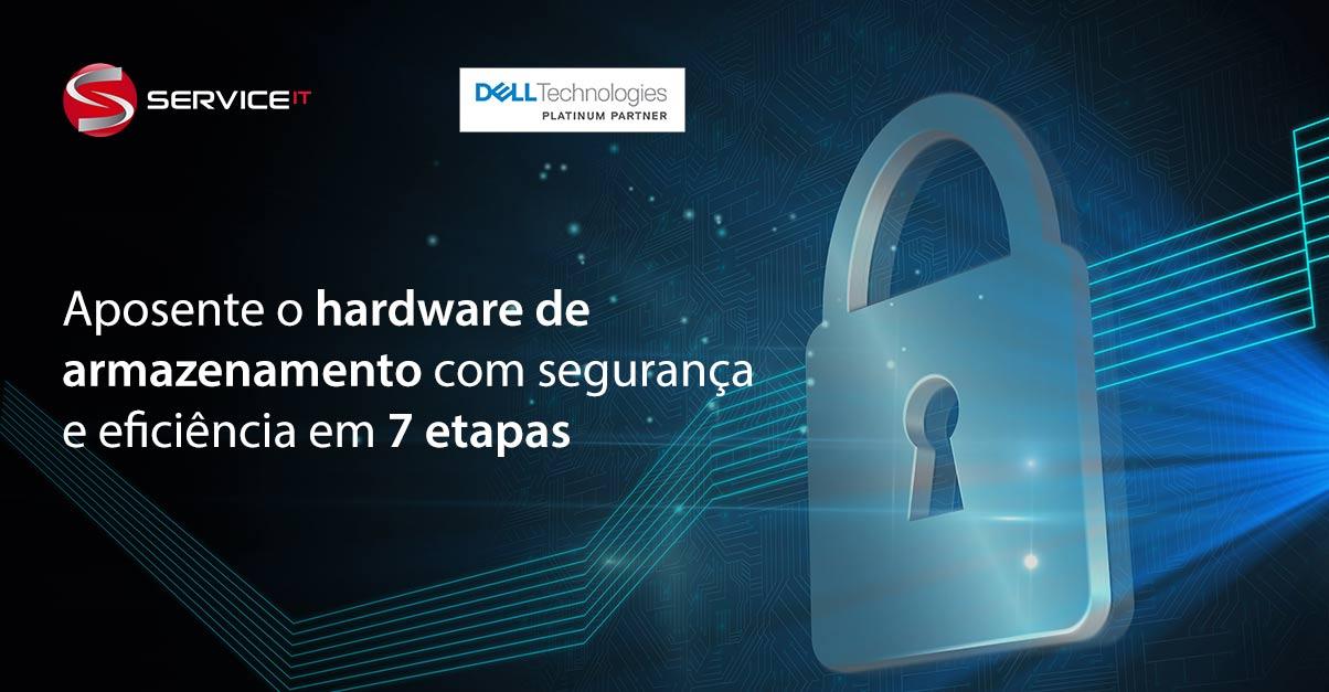 7 etapas para aposentar o hardware de armazenamento com segurança e eficiência