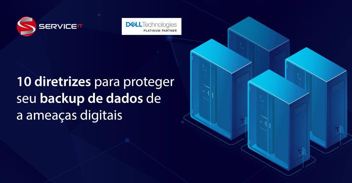 10 diretrizes essenciais para proteger seu backup de dados de ameaças como ransomware e outras ameaças digitais