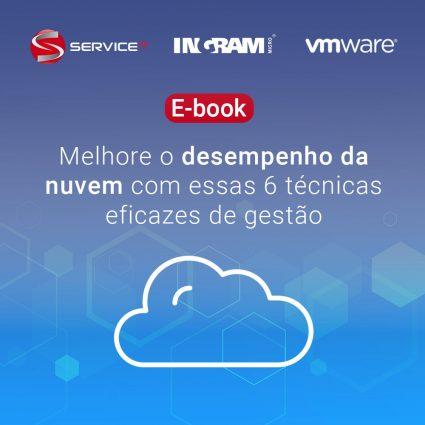 E-book – Melhore o desempenho da nuvem com essas 6 técnicas eficazes de gestão