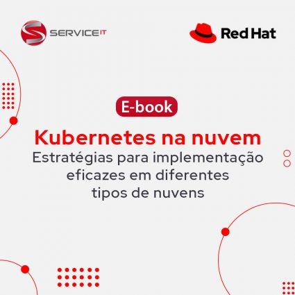 E-book – Kubernetes na nuvem Estratégias para implementação eficazes em diferentes tipos de nuvens