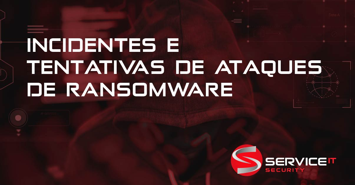 Incidentes e Tentativas de Ataques de Ransomware