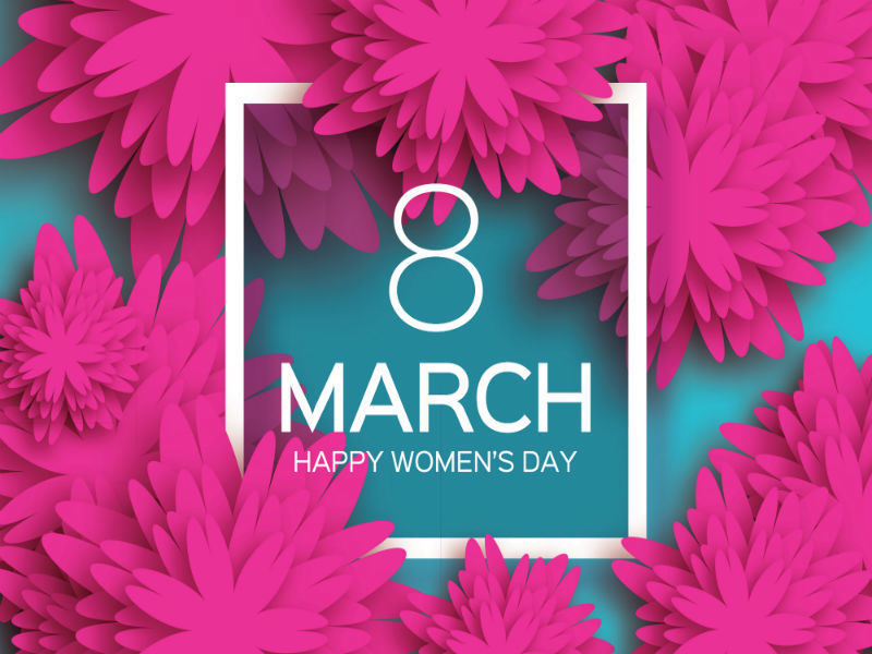 March 8 2019 - Women's Day