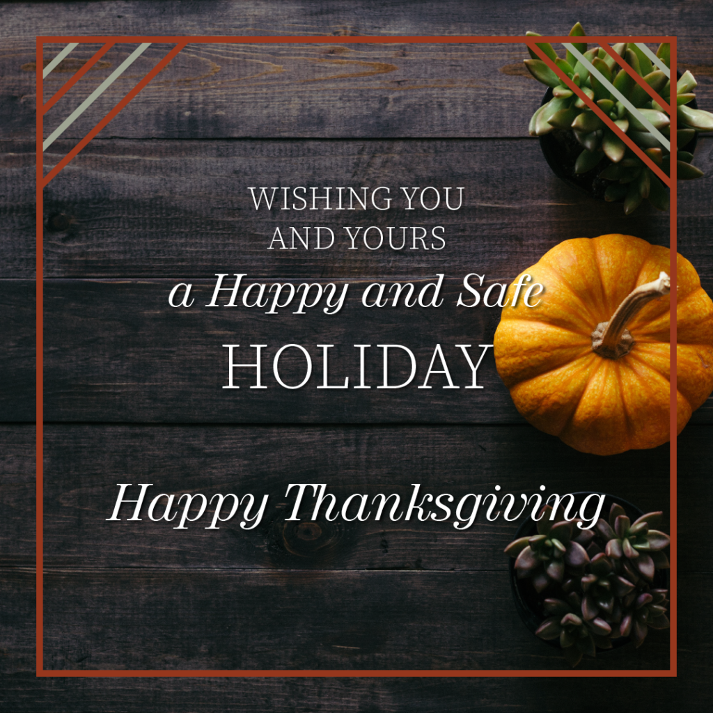 """Graphic of a small pumpkin with succulents and the text, """"Wishing you and yours a happy and safe holiday. Happy Thanksgiving."""""""