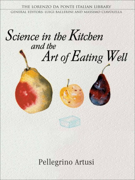 Cookbook : Science in the Kitchen and the Art of Eating Well by Pellegrino Artusi
