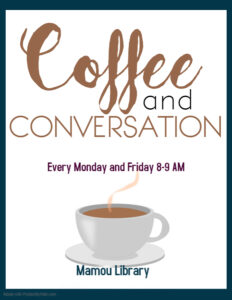 Coffee and Conversation @ Mamou Library