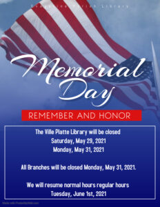 Main Library and all branches closed Monday May 31st for Memorial Day @ Evangeline Parish Library