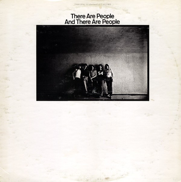 People!'s third album, 'There Are People And There Are People' on Paramount Records. 1969