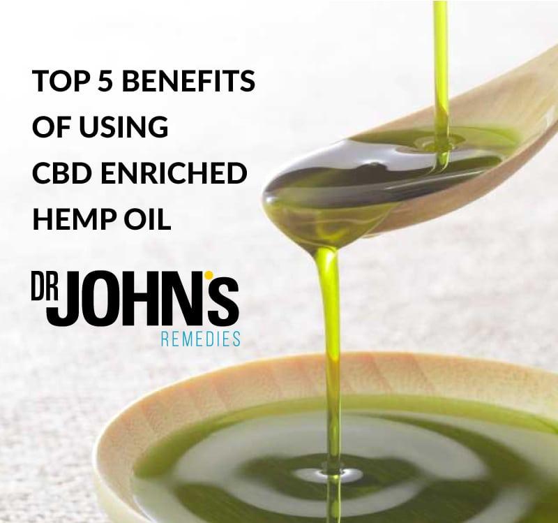 Top 5 Benefits of Using CBD Enriched Hemp Oil