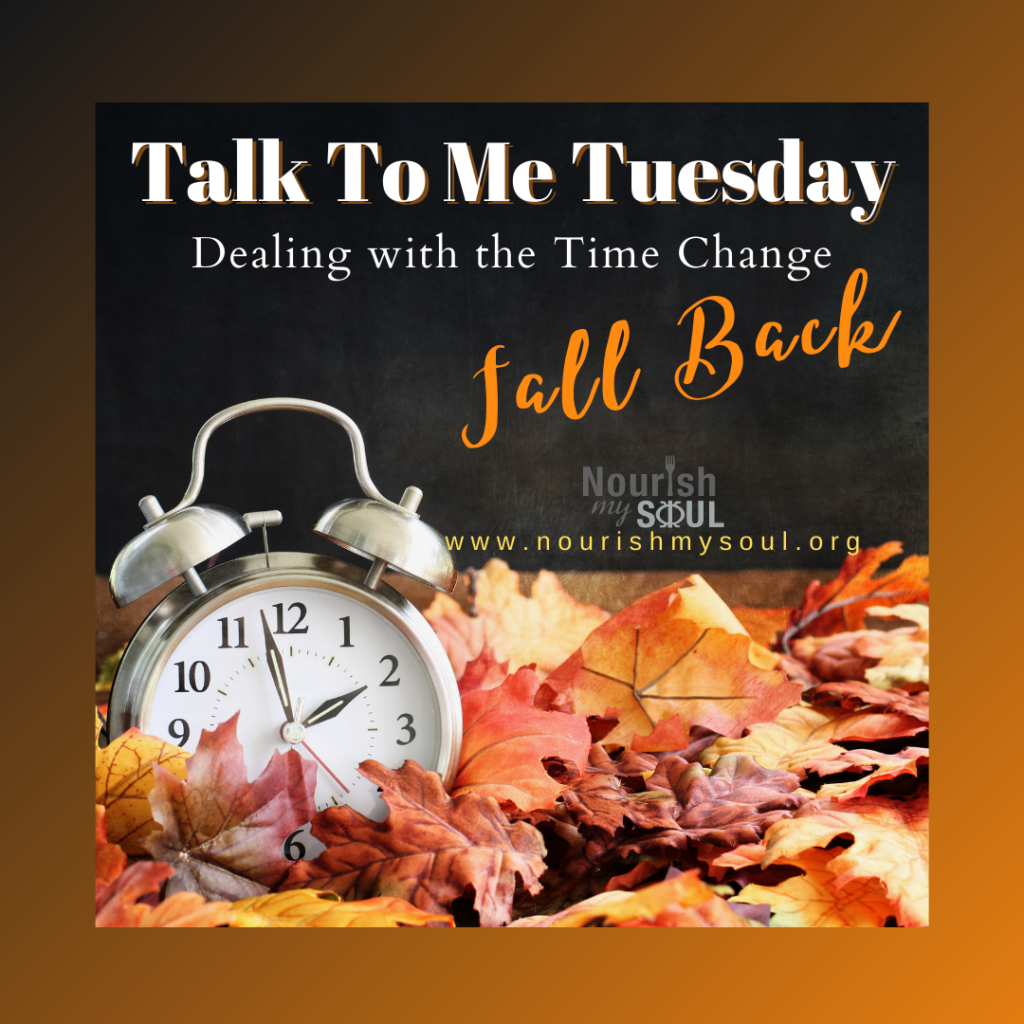 Talk To Me Tuesday - Dealing With The Time Change