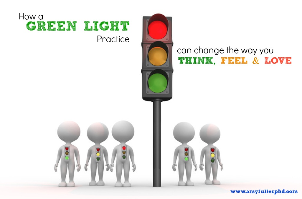 How a Green Light Practice Can Change the Way you Talk, Feel and Love
