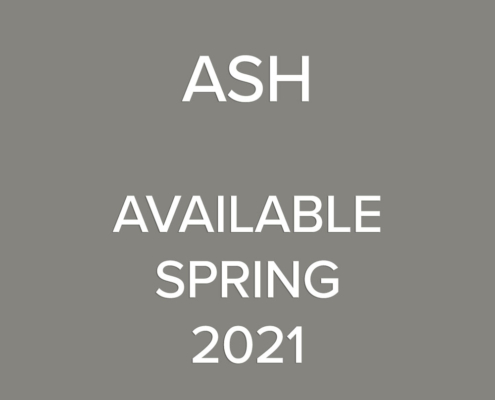 Ash - available Spring 2021