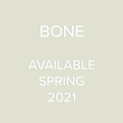 Bone available Spring 2021
