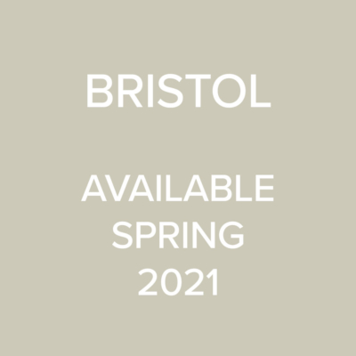 Bristol - Available Spring 2021