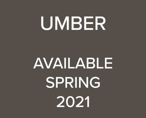 Umber Available Spring 2021