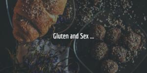 Gluten and Sex