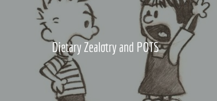 A Little Story about POTS and Dietary Zealotry