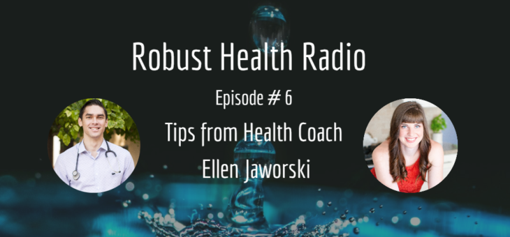 Podcast Episode #6: Pro Health Coach Tips with Ellen Jaworski