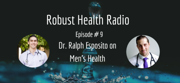 Podcast Episode #9: Men's Health with Dr. Ralph Esposito