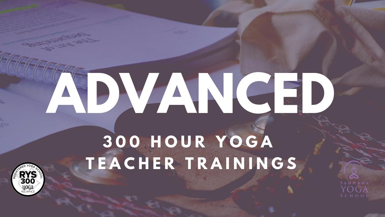 Advanced 300 Hour Yoga Teacher Trainings