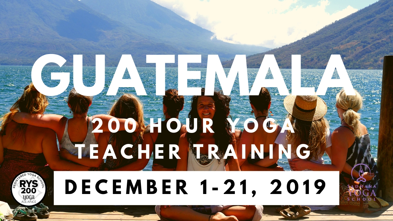 200 Hour Yoga Teacher Training In Guatemala December 1-21, 2019