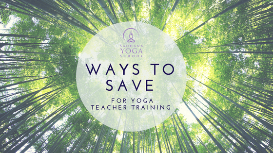 Ways To Save For Yoga Teacher Training With Sadhana Yoga School