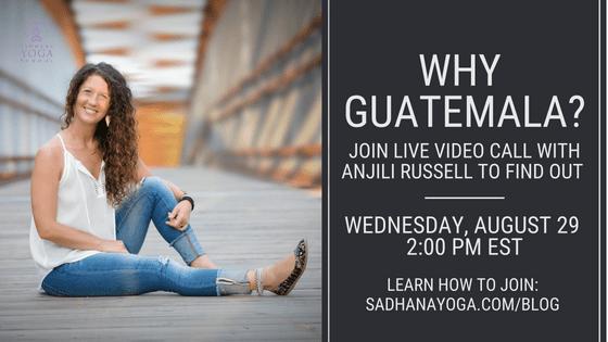 Why Guatemala Live Video Call Sadhana Yoga School