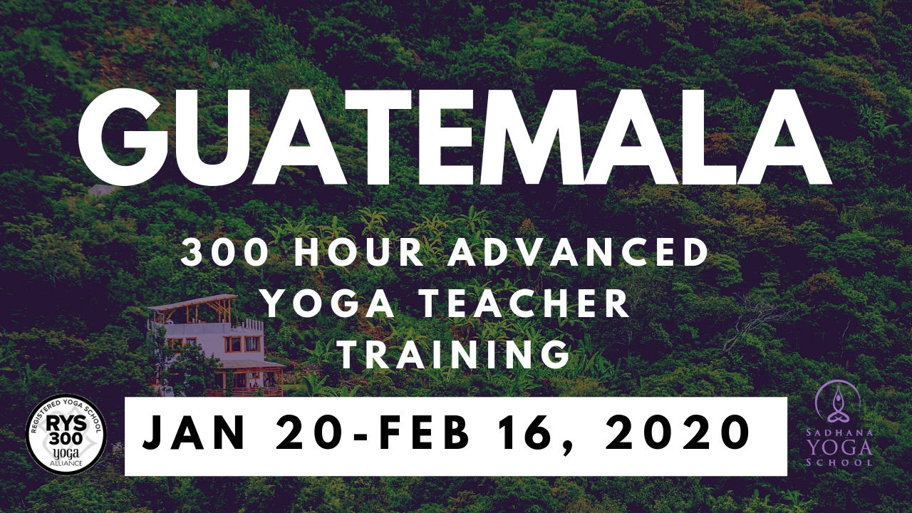 300 Hour Yoga Teacher Training In Guatemala January 20 – February 16, 2020