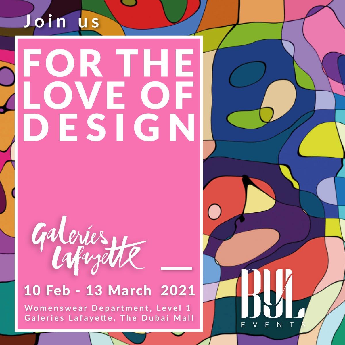 """For The Love of Design"" منصة ترويجية للمصممين الناشئين العرب… مستمرة حتى الـ13 من مارس بضيافة """"Galeries La Fayette  دبي!"
