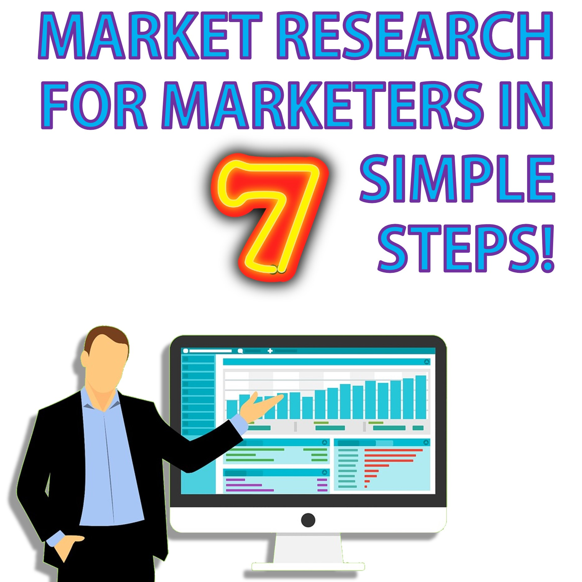 Marketing Research Made Simple: A 7-Step Approach To Get the Most Out of Your Marketing Research