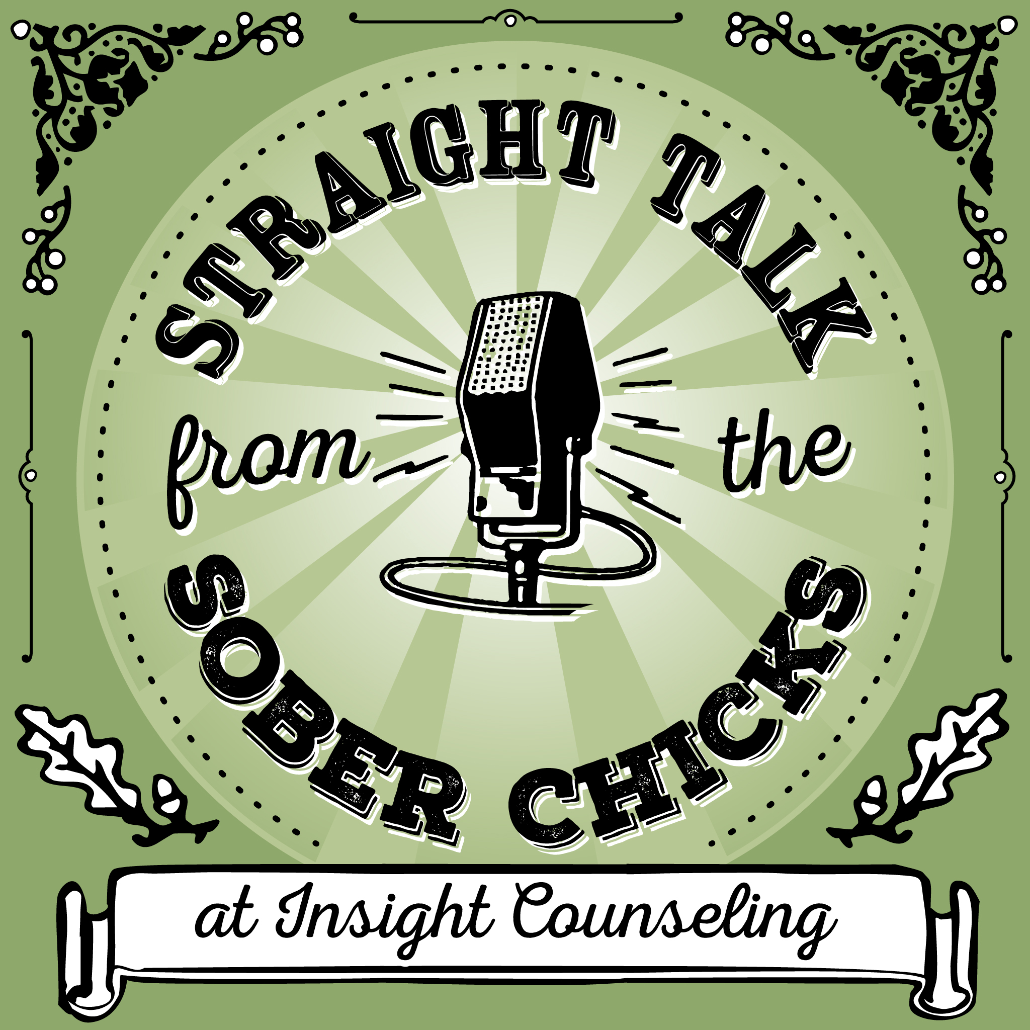 Straight Talk from the Sober Chicks at Insight Counseling