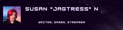 Susan Jagtress N, writer, gamer, streamer