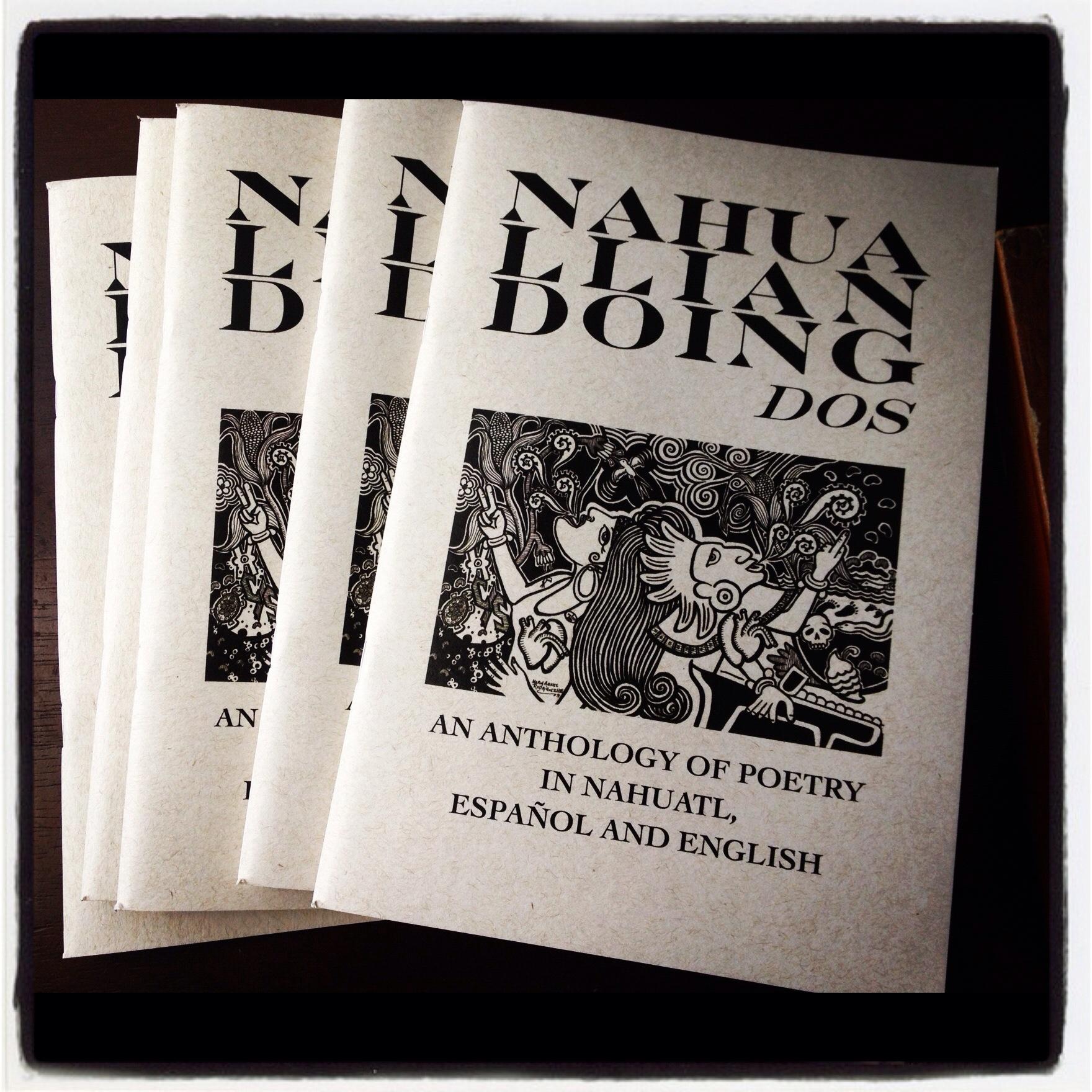 Nahualliandoing Dos: An Anthology in Nahuatl, Español and English